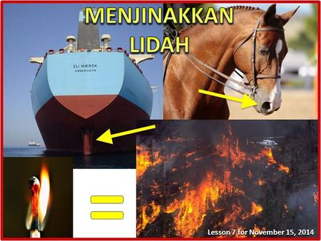 MENJINAKKAN LIDAH Lesson 7 for November 15, 2014.