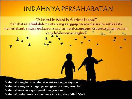 "INDAHNYA PERSAHABATAN ""A Friend In Need Is A Friend Indeed"""