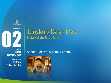02 Lingkup Basis Data Mata Kuliah: Basis Data