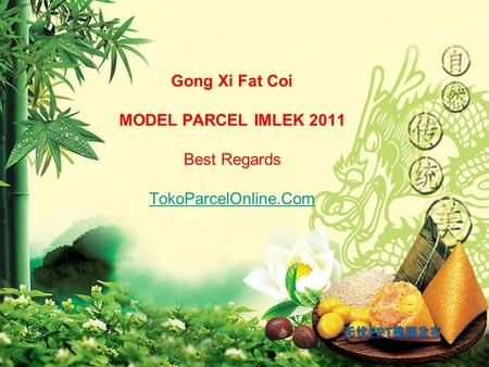 Gong Xi Fat Coi MODEL PARCEL IMLEK 2011 Best Regards TokoParcelOnline.Com TokoParcelOnline.Com.