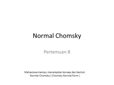 Normal Chomsky Pertemuan 8