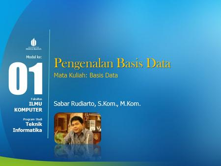 01 Pengenalan Basis Data Mata Kuliah: Basis Data