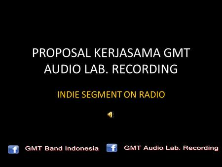 PROPOSAL KERJASAMA GMT AUDIO LAB. RECORDING INDIE SEGMENT ON RADIO.