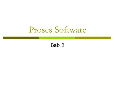 Proses Software Bab 2.