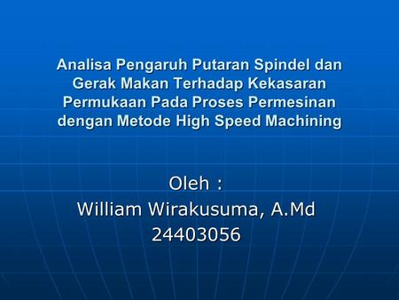 Oleh : William Wirakusuma, A.Md