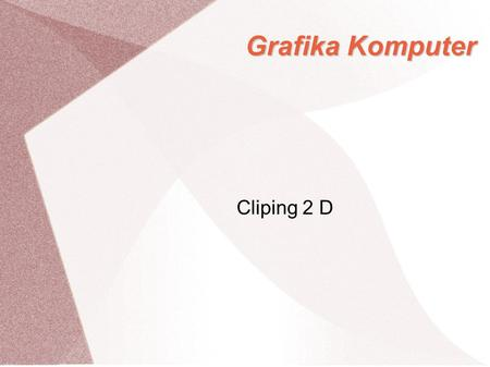Grafika Komputer Cliping 2 D.