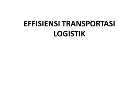 Effisiensi Transportasi Logistik