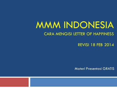 MMM INDONESIA CARA MENGISI LETTER OF HAPPINESS REVISI 18 FEB 2014 Materi Presentasi GRATIS.