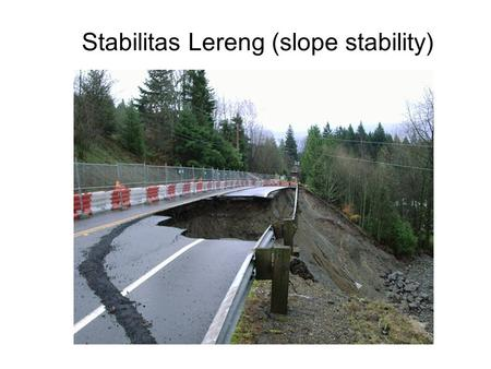 Stabilitas Lereng (slope stability)