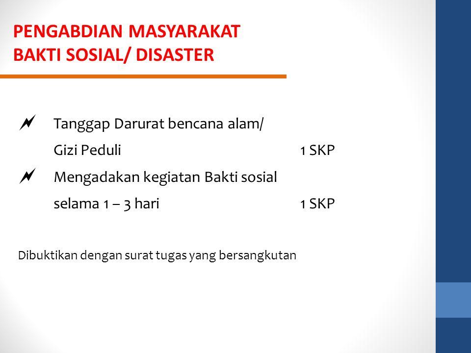 PENGABDIAN MASYARAKAT BAKTI SOSIAL/ DISASTER