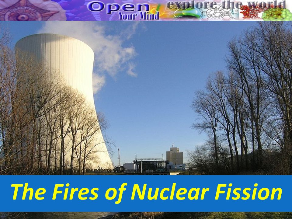 The Fires of Nuclear Fission