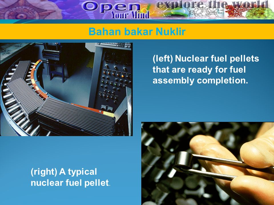 Bahan bakar Nuklir (left) Nuclear fuel pellets that are ready for fuel assembly completion.