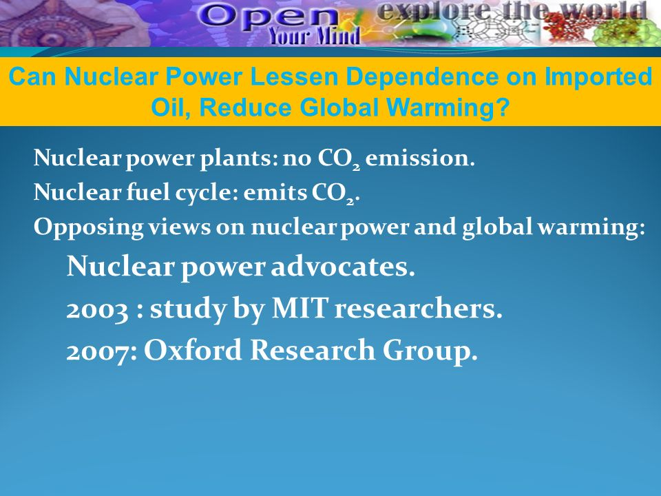 Nuclear power advocates. 2003 : study by MIT researchers.