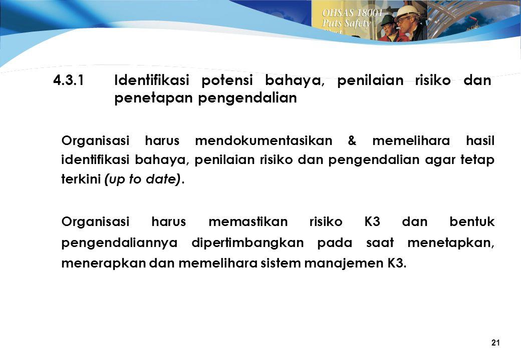 4.3.1 Identifikasi potensi bahaya, penilaian risiko dan penetapan pengendalian.