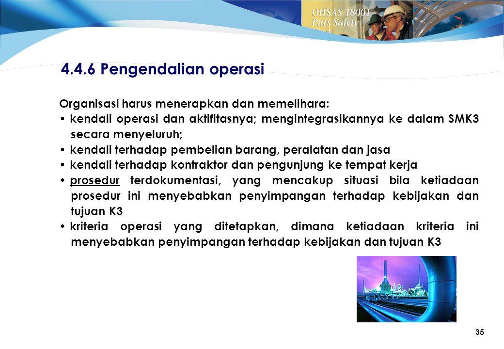 4.4.6 Pengendalian operasi Organisasi harus menerapkan dan memelihara: