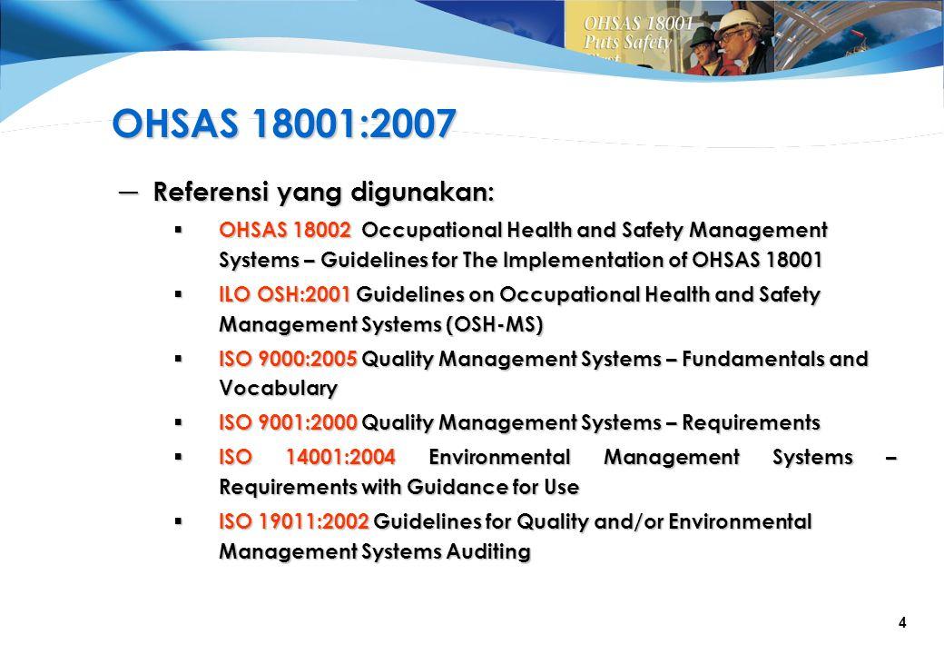 OHSAS 18001:2007 Referensi yang digunakan: