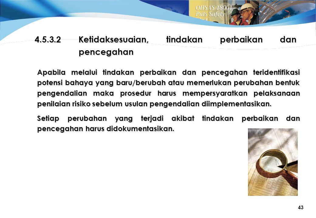 4.5.3.2 Ketidaksesuaian, tindakan perbaikan dan pencegahan