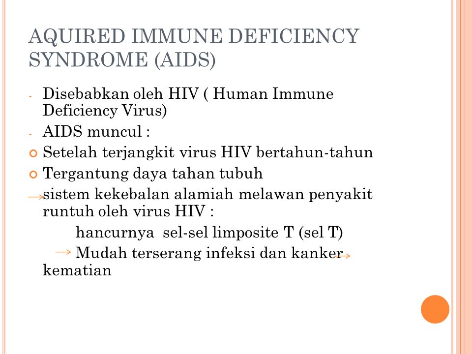 AQUIRED IMMUNE DEFICIENCY SYNDROME (AIDS)