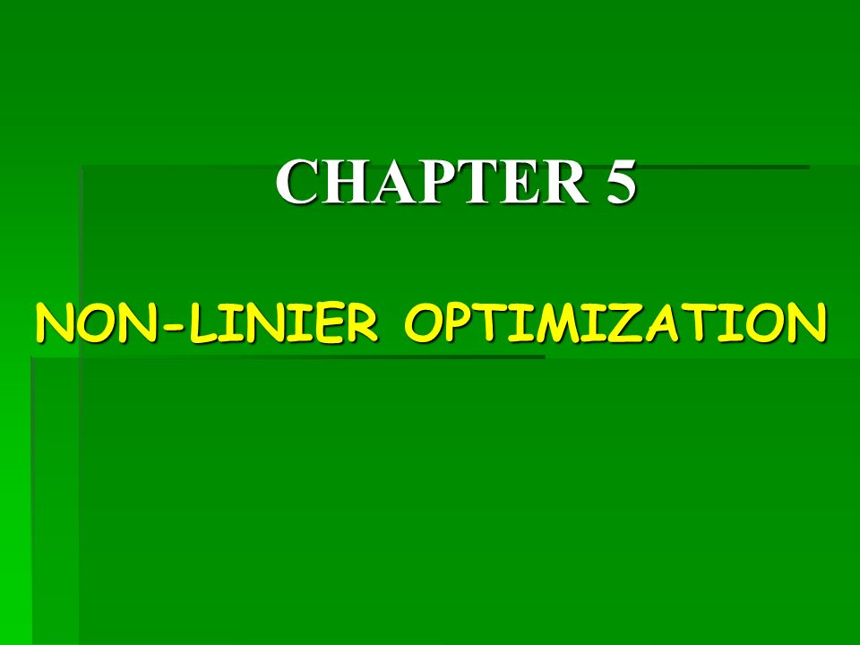 NON-LINIER OPTIMIZATION