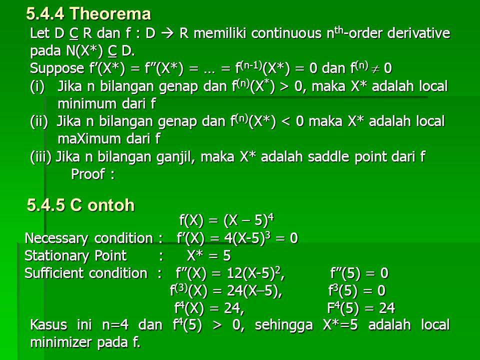 5.4.4 Theorema Let D C R dan f : D  R memiliki continuous nth-order derivative pada N(X*) C D.