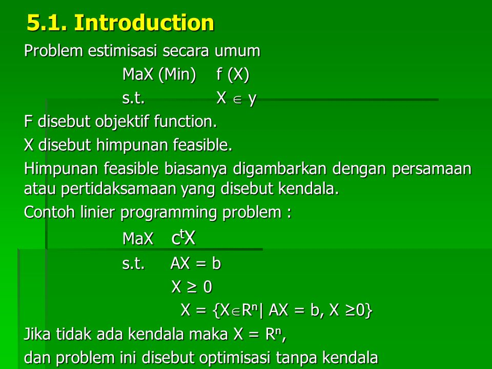 5.1. Introduction Problem estimisasi secara umum MaX (Min) f (X)