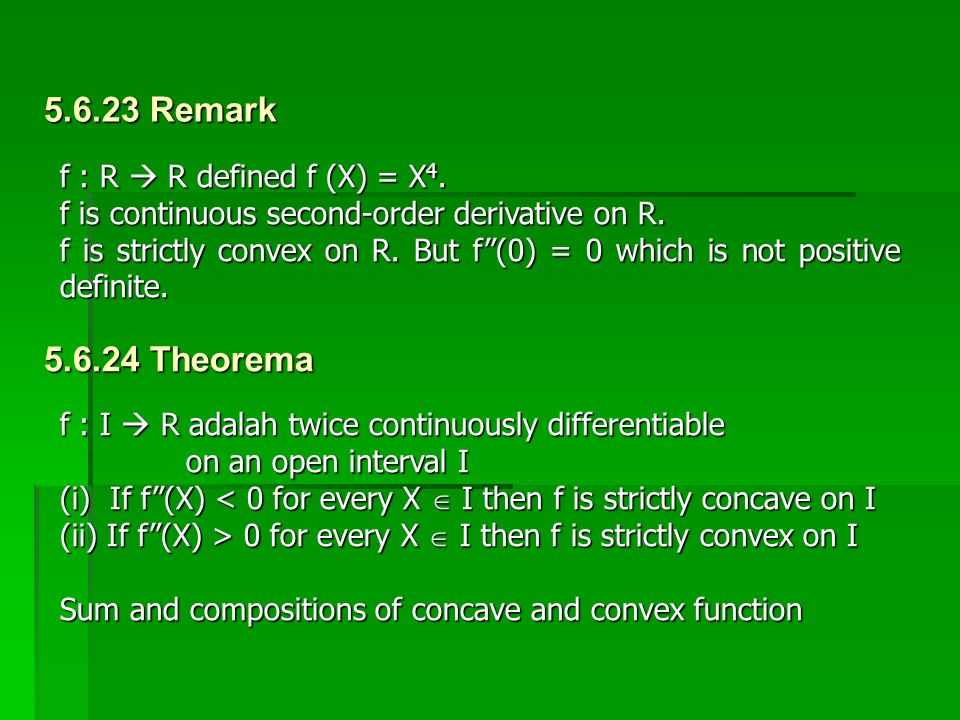 5.6.23 Remark 5.6.24 Theorema f : R  R defined f (X) = X4.