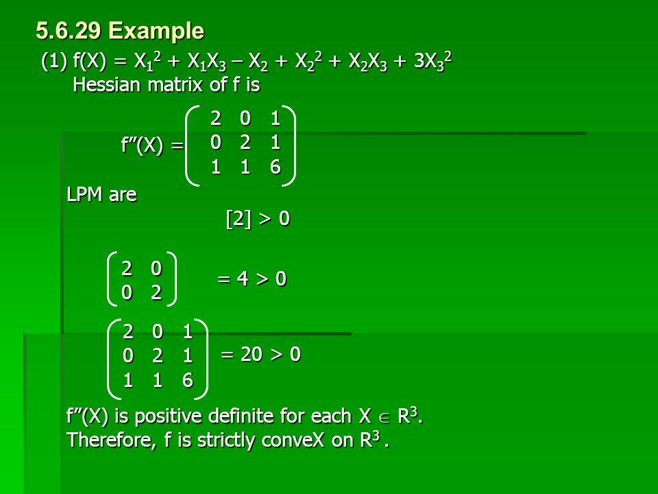 5.6.29 Example (1) f(X) = X12 + X1X3 – X2 + X22 + X2X3 + 3X32