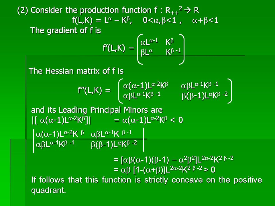 (2) Consider the production function f : R++2  R