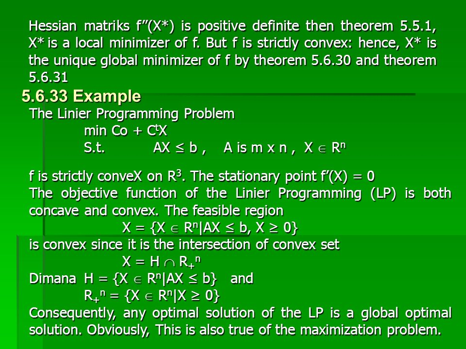 Hessian matriks f''(X. ) is positive definite then theorem 5. 5. 1, X