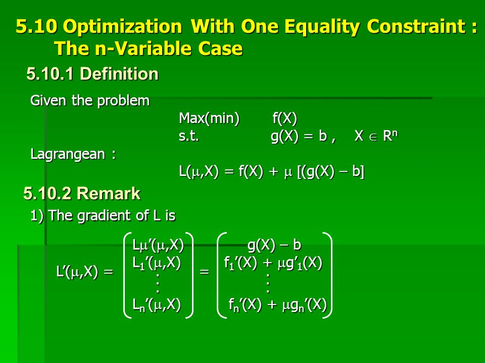 5.10 Optimization With One Equality Constraint : The n-Variable Case