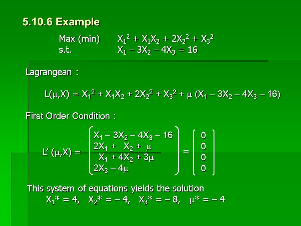 5.10.6 Example Max (min) X12 + X1X2 + 2X22 + X32