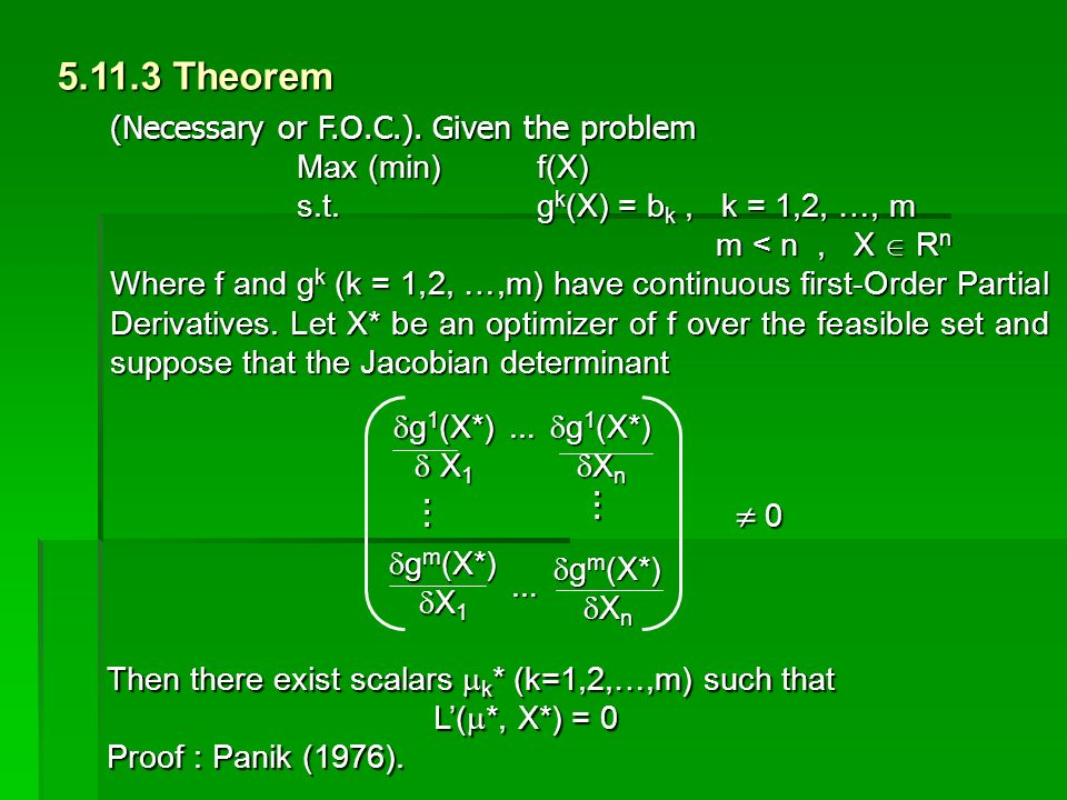 5.11.3 Theorem  0 (Necessary or F.O.C.). Given the problem