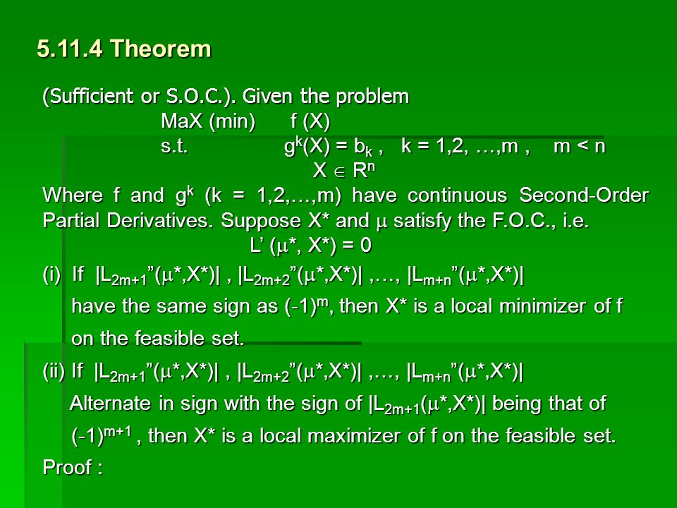 5.11.4 Theorem (Sufficient or S.O.C.). Given the problem