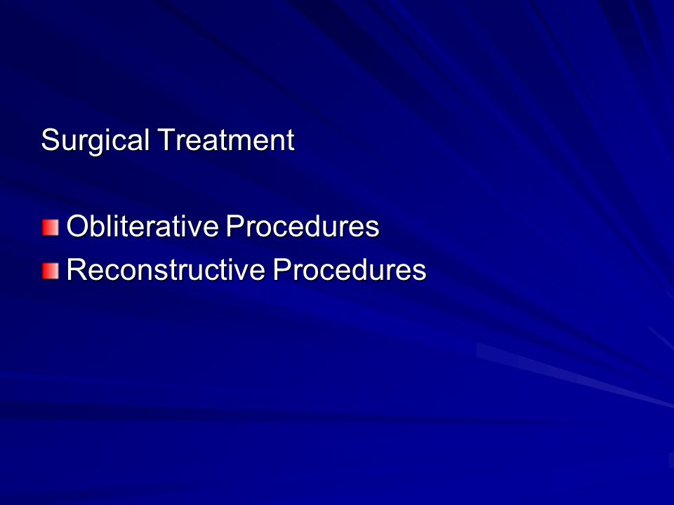 Surgical Treatment Obliterative Procedures Reconstructive Procedures