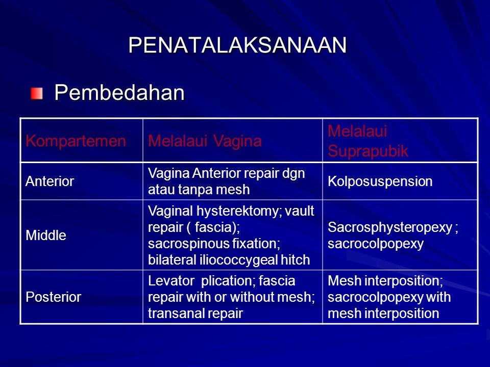 PENATALAKSANAAN Pembedahan Kompartemen Melalaui Vagina