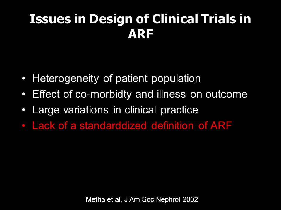 Issues in Design of Clinical Trials in ARF