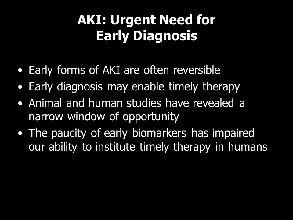 AKI: Urgent Need for Early Diagnosis