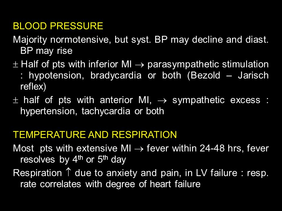 BLOOD PRESSURE Majority normotensive, but syst. BP may decline and diast. BP may rise.