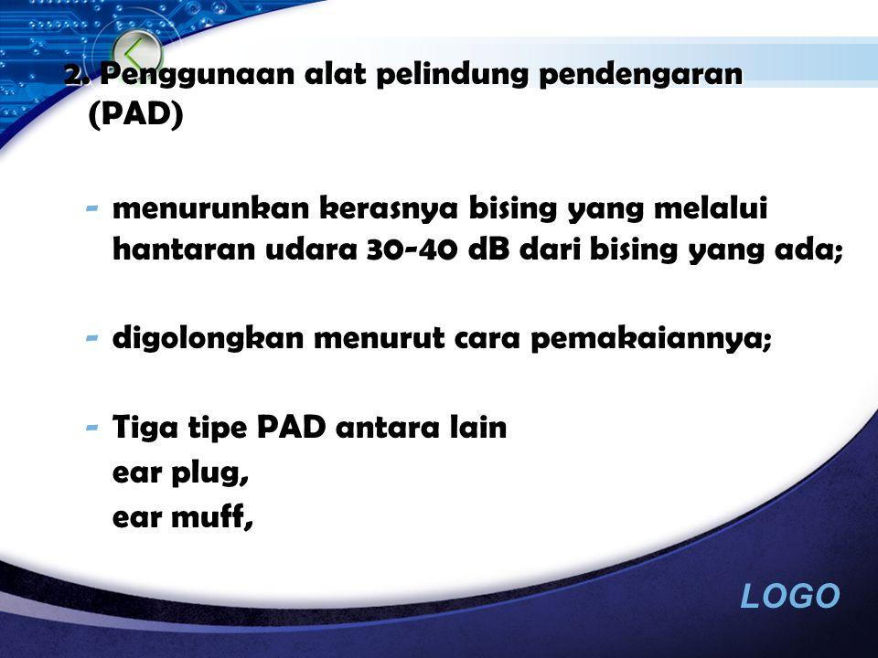 2. Penggunaan alat pelindung pendengaran (PAD)