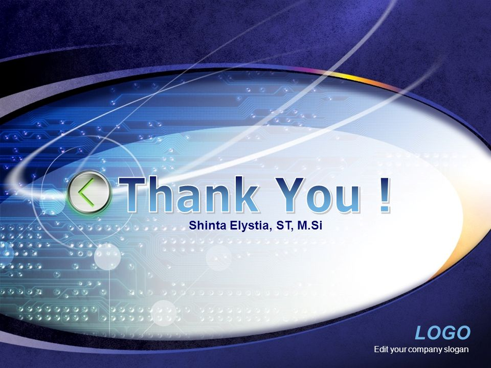Thank You ! Shinta Elystia, ST, M.Si Edit your company slogan