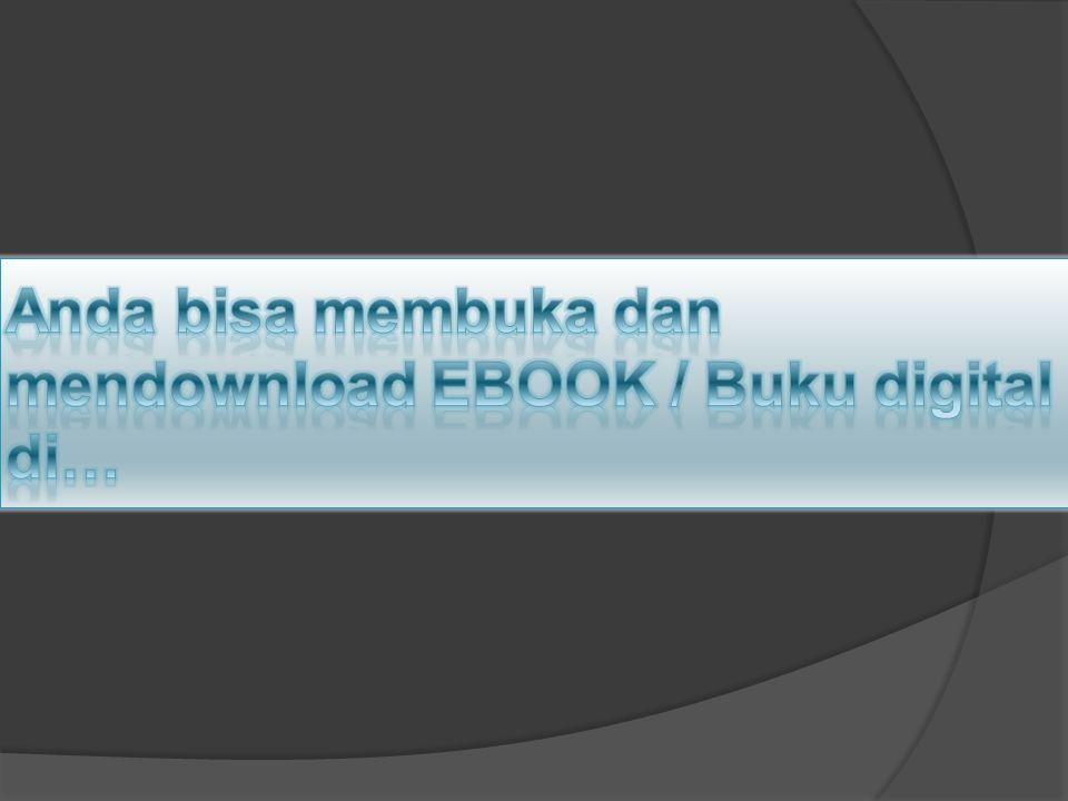 Anda bisa membuka dan mendownload EBOOK / Buku digital di…