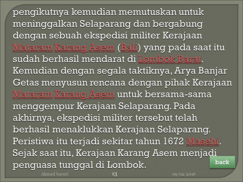 pengikutnya kemudian memutuskan untuk meninggalkan Selaparang dan bergabung dengan sebuah ekspedisi militer Kerajaan Mataram Karang Asem (Bali) yang pada saat itu sudah berhasil mendarat di Lombok Barat. Kemudian dengan segala taktiknya, Arya Banjar Getas menyusun rencana dengan pihak Kerajaan Mataram Karang Asem untuk bersama-sama menggempur Kerajaan Selaparang. Pada akhirnya, ekspedisi militer tersebut telah berhasil menaklukkan Kerajaan Selaparang. Peristiwa itu terjadi sekitar tahun 1672 Masehi. Sejak saat itu, Kerajaan Karang Asem menjadi penguasa tunggal di Lombok.