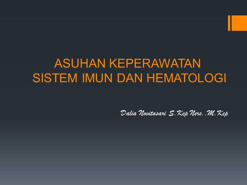 ASUHAN KEPERAWATAN SISTEM IMUN DAN HEMATOLOGI