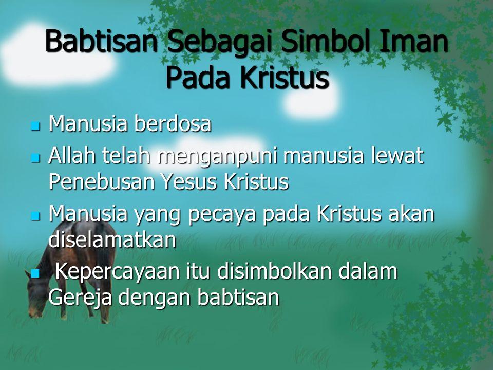 Babtisan Sebagai Simbol Iman Pada Kristus