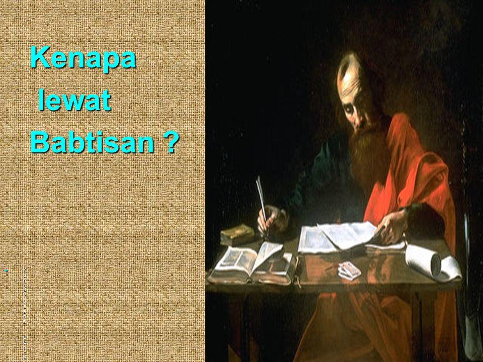 Kenapa lewat Babtisan