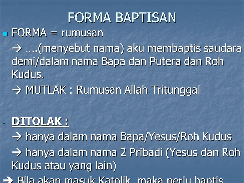FORMA BAPTISAN FORMA = rumusan