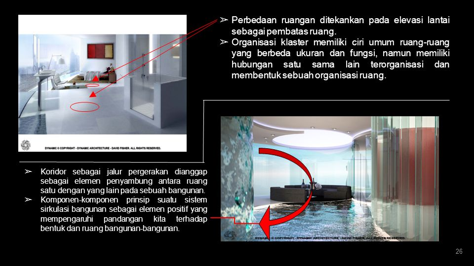 Perbedaan ruangan ditekankan pada elevasi lantai sebagai pembatas ruang.