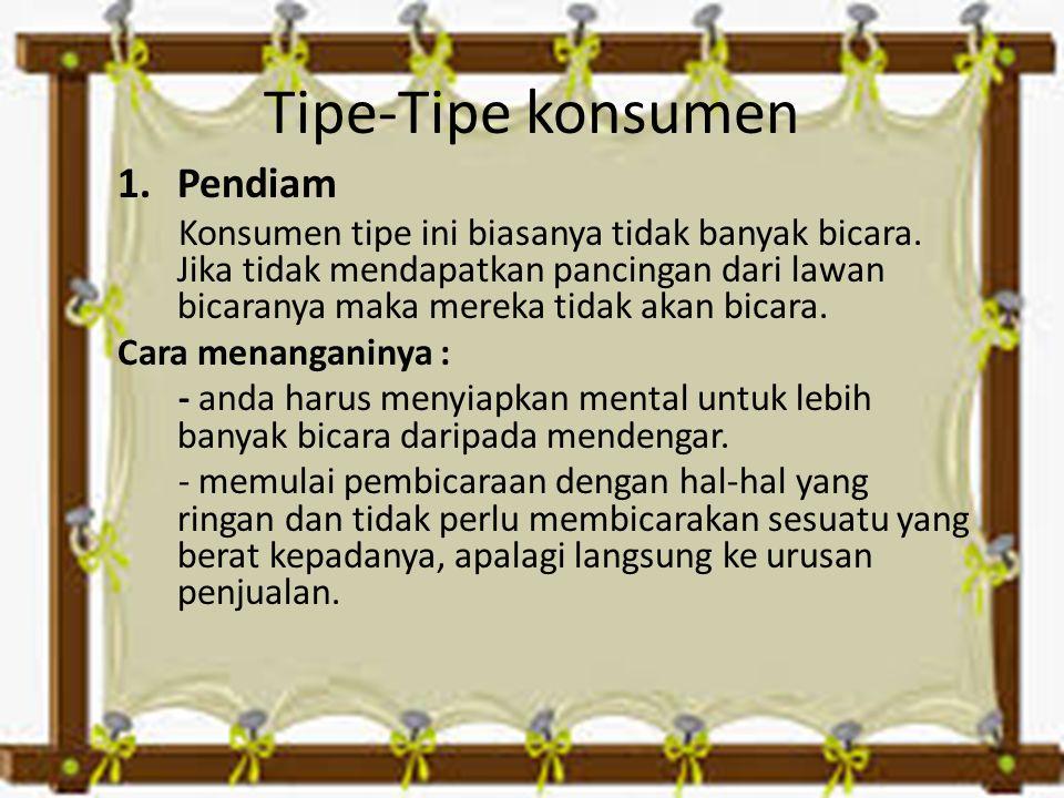 Tipe-Tipe konsumen Pendiam