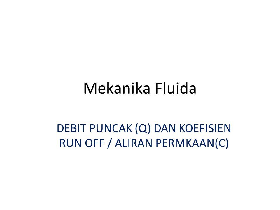 DEBIT PUNCAK (Q) DAN KOEFISIEN RUN OFF / ALIRAN PERMKAAN(C)