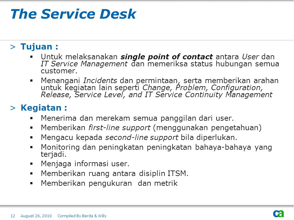 The Service Desk Tujuan : Kegiatan :